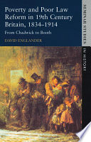 Poverty and Poor Law Reform in Nineteenth Century Britain  1834 1914