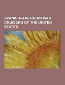 Spanish American War Cruisers of the United States