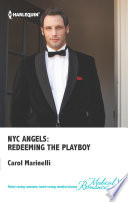 NYC Angels: Redeeming The Playboy : be the king of emotional detachment, but working...