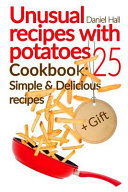 Unusual Recipes With Potatoes Cookbook