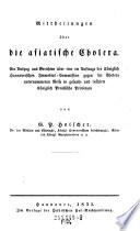 Mittheilungen über die asiatische Cholera. Ein Auszug aus Berichten über ... Preußische Provinzen