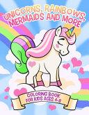 Unicorns, Rainbows, Mermaids and More