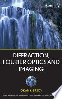 Diffraction  Fourier Optics and Imaging