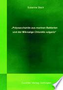 Polysaccharide aus marinen Bakterien und der Mikroalge Chlorella vulgaris