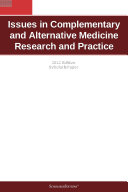 Issues in Complementary and Alternative Medicine Research and Practice: 2012 Edition