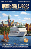 Northern Europe by Cruise Ship  The Complete Guide to Cruising Northern Europe
