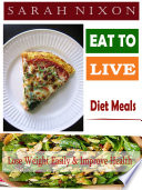 Eat to Live Diet Meals
