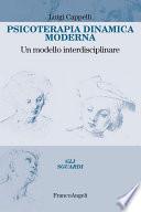 Psicoterapia dinamica moderna  Un modello interdisciplinare