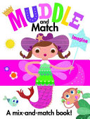 Muddle And Match : you flip through the split pages and...