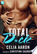 Ebook Total D*ck Epub Celia Aaron,Christina Saunders Apps Read Mobile