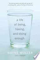 A Life Of Being Having And Doing Enough