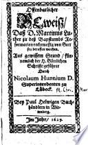 Offenbarlicher Beweiß, daß D. Martinus Luther zu deß Bapstumbs Reformation rechtmessig von Gott sey beruffen worden