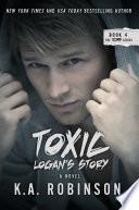 Toxic  Logan s Story