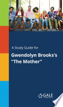 A Study Guide for Gwendolyn Brooks s  The Mother