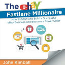 The EBay Fastlane Millionaire