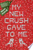My New Crush Gave to Me Book Cover