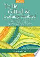 To Be Gifted and Learning Disabled 3E