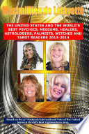 3rd Edition  The United States and the World s Best Psychics  Mediums  Healers  Astrologers  Palmists  Witches and Tarot Readers 2013 2014