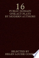 Sixteen Public Domain One Act Plays by Modern Authors