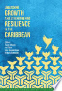 Unleashing Growth and Strengthening Resilience in the Caribbean