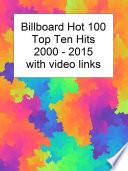 Billboard Top 10 Hits 2000 2015 With Video Links