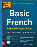 Practice Makes Perfect Basic French, Premium Second Edition