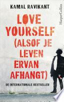 Love Yourself Alsof Je Leven Ervan Afhangt