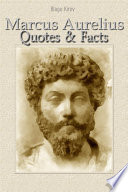 Marcus Aurelius  Quotes   Facts