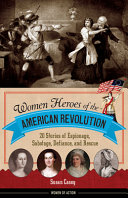 WOMEN HEROES OF THE AMER REVOL