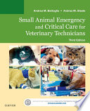 Small Animal Emergency And Critical Care For Veterinary Technicians E Book