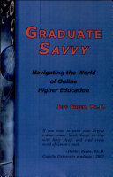 Graduate Savvy: Navigating the World of Online Higher Education