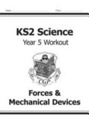 KS2 Science Year Five Workout: Forces & Mechanical Devices