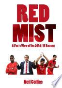 Red Mist A Fan S View Of The 2014 15 Season