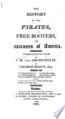 The History of the Pirates  Free booters  Or Buccaneers of America