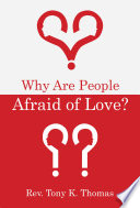 Why Are People Afraid Of Love