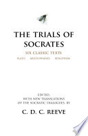 The trials of Socrates six classic texts /