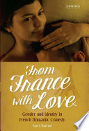 From France With Love Gender and Identity in French Romantic Comedy