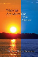 While We Are Absent One From Another : fast-paced adventure of world travel, a...