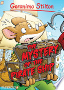 Geronimo Stilton Graphic Novels  17  The Mystery of the Pirate Ship