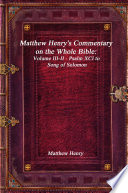 Matthew Henry s Commentary on the Whole Bible  Volume III II   Psalm XCI to Song of Solomon Book PDF