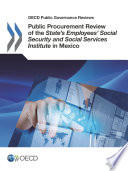 OECD Public Governance Reviews Public Procurement Review of the State s Employees  Social Security and Social Services Institute in Mexico