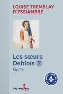 Les soeurs Deblois, tome 2 Book