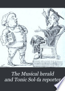 The Musical Herald and Tonic Sol fa Reporter