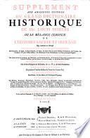 Supplément Aux Anciennes Editions Du Grand Dictionaire Historique De Mre. Louis Moreri Ou Le Mélange Curieux De L'Histoire Sacrée Et Profane
