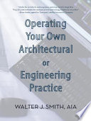 Operating Your Own Architectural or Engineering Practice