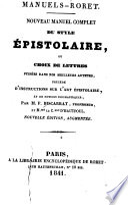 Nouveau manuel complet du style epistolaire, ou, Choix de lettres puisees dans nos meilleurs auteurs