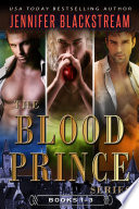 The Blood Prince Series  Books 1 3  Before Midnight  One Bite  and Golden Stair