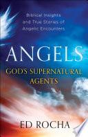 Angels God s Supernatural Agents