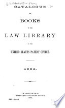 Catalogue of Books in the Law Library of the United States Patent Office, 1883