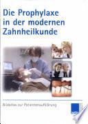 Die Prophylaxe in der modernen Zahnheilkunde